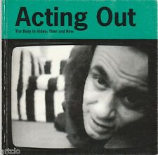 ACTING OUT - The Body in Video: Then and Now