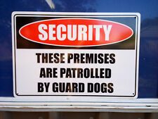 These Premises - Guard Dogs Metal Safety Sign 300x450mm Fast Delivery