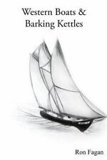 Western Boats and Barking Kettles by Ron Fagan (2011, Paperback)