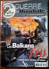 2e Guerre Mondial n°11; Les Balkans en Feu - Opération Marita - Partisans- Guéri