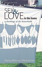 Sex and Love in the Home, Second Edition: A Theology of the Household by McCart