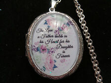 THE LOVE A FATHER HOLDS IN HIS HEART FOR HIS DAUGHTER IS FOREVER LOCKET