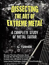 Dissecting The Art Of Extreme Metal: By Garry Turner