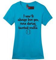 Always Love You Even Baseball Season Funny Ladies Soft T Shirt Graphic Tee Z4
