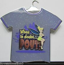Disney T-Shirt Series Tinker Bell When in Doubt Pout 3D Jumbo LE 500 Pin