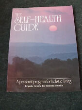 SELF-HEALTH GUIDE - HOLISTIC LIVING - DIET - MASSAGE - YOGA - KRIPALU CENTER