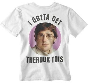 Louis Theroux T-shirt I gotta get theroux this paraody face bbc fun tee TV show