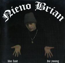 NIENO BRIAN : LIVE FAST, DIE YOUNG / 5 TRACK-CD