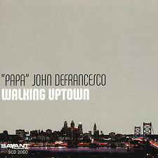 WALKING UPTOWN: PAPA JOHN DeFRANCESCO (NEW CD) w/Joey DeFrancesco