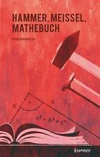 Hammer, Meißel, Mathebuch - Dieter Kudernatsch - 9783961452538