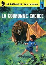 LA PATROUILLE DES CASTORS 13 LA COURONNE CACHEE MITACQ EO 1969 COTE 60 EUROS