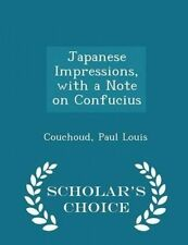 Japanese Impressions Note on Confucius - Scholar's Choice by Louis Couchoud Paul