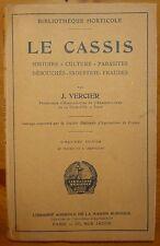VERCIER: Le Cassis - Histoire, Culture, Parasites, Débouchés, Industrie / 1930