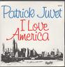 "Patrick Juvet I Love America 45T 7"" Inch SP 45 Tours"
