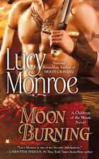 A Children of the Moon Novel: Moon Burning 3 by Lucy Monroe (2011, Paperback)