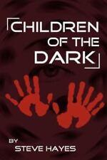 Children of the Dark by Steve Hayes (2011, Paperback)