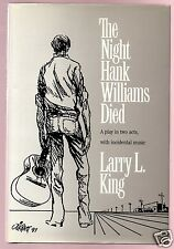 THE NIGHT HANK WILLIAMS DIED-BEST LITTLE WHOREHOUSE WRITER  LARRY L KING SIGNED