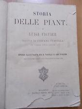 Luigi Figuier STORIA DELLE PIANTE 1° ed. Treves 1873