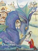 Tell Me a Dragon By Jackie Morris Hardcover  9781912654277 NEW