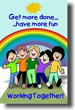 Get More Done, Have More Fun - Working Together! New School Motivational Poster