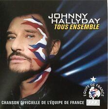 JOHNNY HALLYDAY : TOUS ENSEMBLE (CHANSON DE L'EQUIPE DE FRANCE) - [ CD SINGLE ]