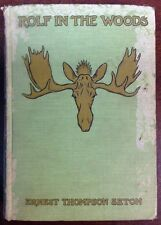 Rolf In The Woods (1911,Hardcover) Ernest Thompson Seton BooksByDecade.com