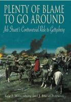 Plenty of Blame to Go Around: Jeb Stuart's Controversial Ride to Gettysburg by