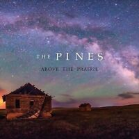The Pines - Above the Prairie [New CD]