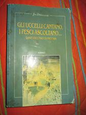 GLI UCCELLI CANTANO, I PESCI ASCOLTANO...Sant'Antonio di Padova di Dobraczynski