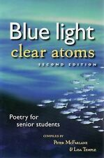 Blue Light, Clear Atoms: Poetry for Senior Students, Second Edition by...