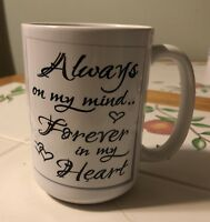 Always On My Mind Gift Mug, Gift For Him. Gift For Her, Forever In My Heart