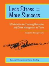 Less Stress = More Success: 50 Activities for Teaching Relaxation and Stress Man