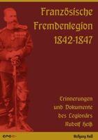Französische Fremdenlegion 1842-1847 Tagebucheinträge Legionär Rudolf Heiß Buch