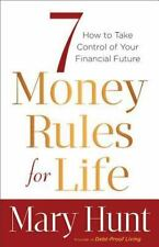7 Money Rules for Life®: How to Take Control of Your Financial Future Hunt, Mar
