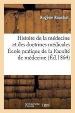 Histoire de la Medecine et des Doctrines Medicales : Lecons Faites a l'Ecole...