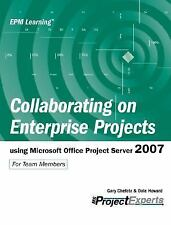 Collaborating on Enterprise Projects using Microsoft Office Project Server 2007