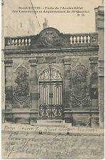 AK Saint-Quentin 1914, Porte de l' ancien Hotel des Canon Niers et Arquebusiers