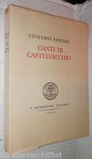 CANTI DI CASTELVECCHIO Giovanni Pascoli Mondadori 1945 Poesia Poetica Classici