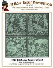 1915 Filet Lace Fairy Tales #3 Four Large Designs