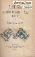 APOLOGIA GLI AMORI DI DAFNE E CLOE RIME di Annibal Caro 1876 Sonzogno Libro