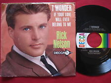 RICK NELSON ~ I WONDER IF YOUR LOVE WILL EVER ~ DECCA 31612 ~ TEEN 45 PS EX