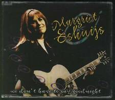 MARGRIET ESHUIJS We Don't Have To Say Goodnight 4 TR CD W MAARTEN PETERS LUCIFER