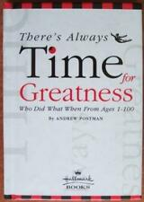 B001A15IGE Theres Always Time for Greatness: Who Did What When From Ages 1-100