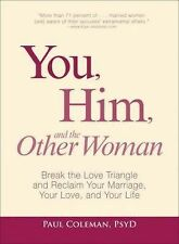 You, Him and the Other Woman: Break the Love Triangle and Reclaim Your Marria...