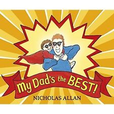 My Dad's the Best by Nicholas Allan 9781782955306 (Paperback, 2015)   D2