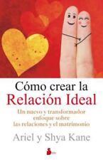 Como crear la relacion ideal (Spanish Edition) by Ariel & Shya Kane in Used - V