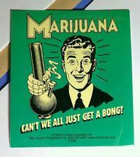 MARIJUANA CAN'T WE ALL JUST GET A BONG ! MARIJUANA WEED POT GREEN CASE STICKER