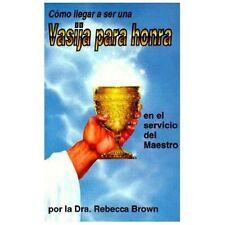 Como llegar a ser una vasija para honra en el servicio del Maestro by Rebecca...