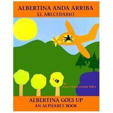 Albertina Anda Arriba : El Abecedario by Nancy Maria Grande Tabor (1993,...
