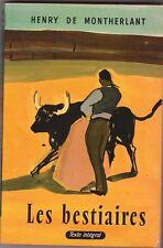 Henry de Montherlant - Les bestiaires - Tauromachie en couverture . 1969 poche
